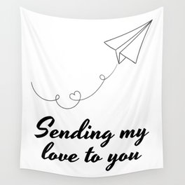 Sending My Love To YOU ! Wall Tapestry