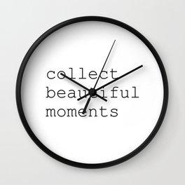 Collect beautiful moments Wall Clock