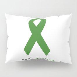 Fear Nothing: Green Ribbon Awareness Pillow Sham