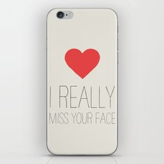 I REALLY MISS YOUR FACE iPhone & iPod Skin