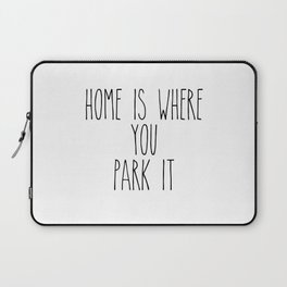 Home is Where You Park It Laptop Sleeve