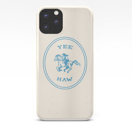 Yee Haw in Blue iPhone Case