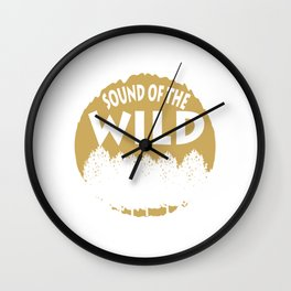 "A Perfect Gift For Wild Friends Saying ""Sound Of The Wild"" T-shirt Design Trees Forest Wall Clock"