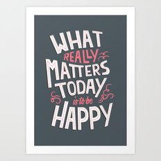 What Really Matters Art Print