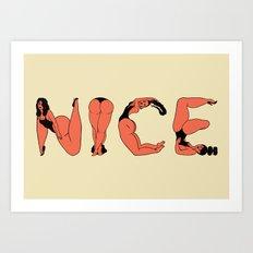 NICE by the Video Vixen Alphabet Girls  Art Print