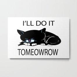 """Tomeowrow Kitty"" Metal Print"
