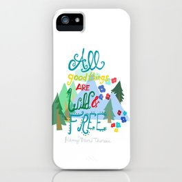All Good Things are Wild & Free iPhone Case