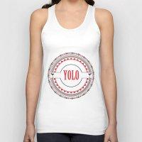 yolo Tank Tops featuring YOLO by Jessica Krzywicki