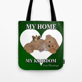 My Home, My Kingdom - Green Tote Bag