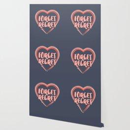 Forget Regret Wallpaper