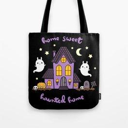 Home Sweet Haunted Home Tote Bag
