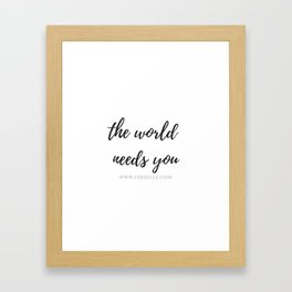the world needs you Framed Art Print