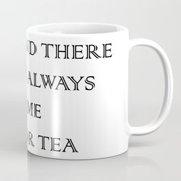 Always Time for Tea Coffee Mug