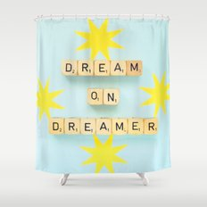Dream On Dreamer Shower Curtain