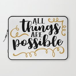 All things are possible Laptop Sleeve
