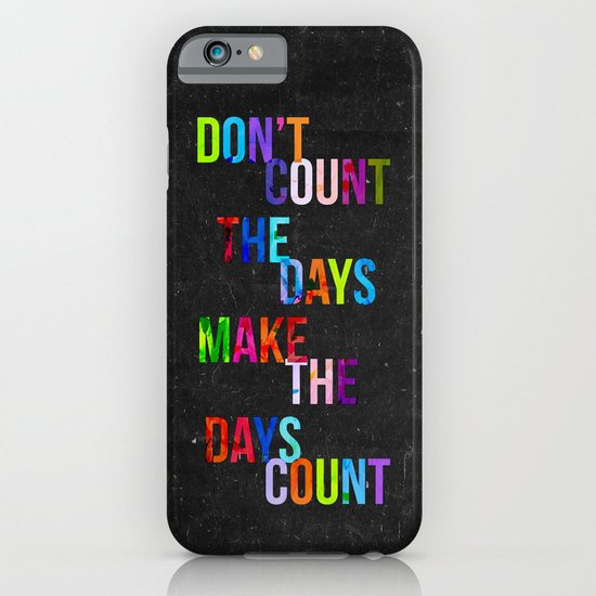 Don't Count The Days iPhone & iPod Case