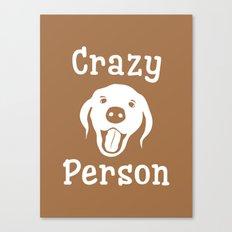 Crazy Dog Person Canvas Print