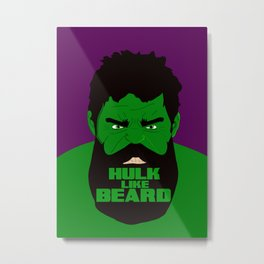 Hulk like Beard! Metal Print