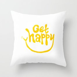 Get Happy! Throw Pillow