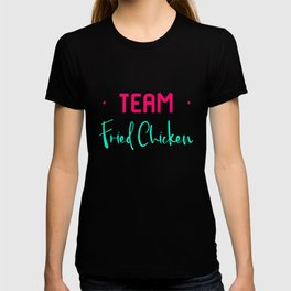 Team Fried Chicken Funny Wing Quote T-shirt
