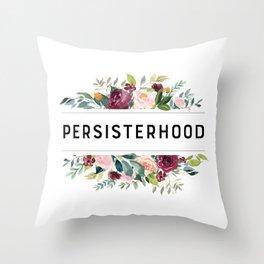 PERSISTERHOOD Throw Pillow