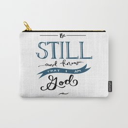 Be Still and Know that I am God - Black Carry-All Pouch