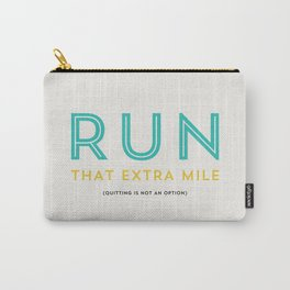 Run that extra mile Carry-All Pouch