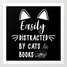 Easily Distracted  By Cats Books Book Lovers Worm Art Print