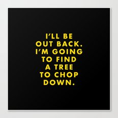 Moonrise Kingdom - I'll be out back. I'm going to find a tree to chop down. Canvas Print