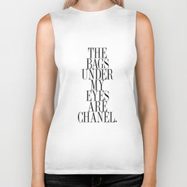 The bags under my eyes are - Quote Biker Tank
