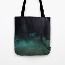 Ignoring is Bliss Tote Bag