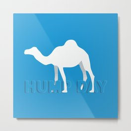 Hump day Metal Print