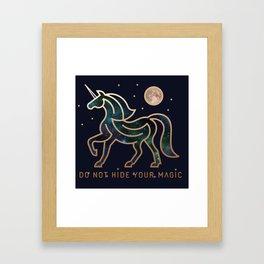Do Not Hide Your Magic - Galactic Unicorn Framed Art Print