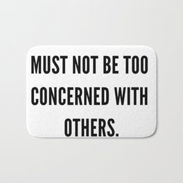 Albert Camus Quote | To Be Happy, We Must Not Be Too Concerned With Others Bath Mat