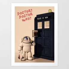 Doctor? Doctor Who? Art Print