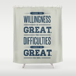 Lab No. 4 Where The Willingness Niccolo Machiavelli Inspirational Quotes Shower Curtain