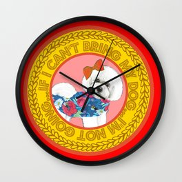 """Bichon Frise Quote on red """"If I can't bring my dog, I'm not going!"""" Wall Clock"""