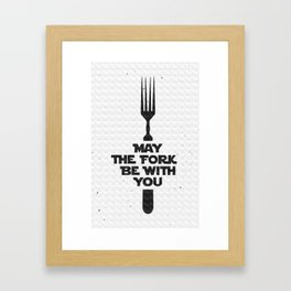 May the fork be with you. Kitchen and cooking food related minimalistic poster with lettering.... Framed Art Print