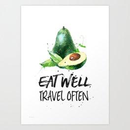 Avocado Eat well, travel often Art Print
