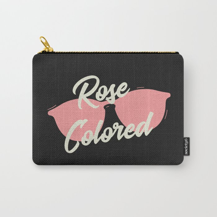 ROSE COLORED GLASSES Carry-All Pouch