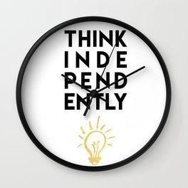 THINK INDEPENDENTLY - wisdom quote light bulb Wall Clock