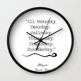 """""""Days of the Week According to Stephen Dedalus"""" Print Wall Clock"""