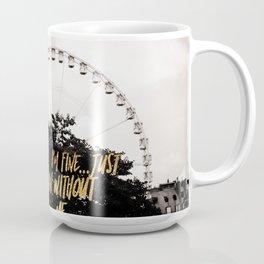 I'm Fine Go On Without Me Passive Aggressive Funny Coffee Mug