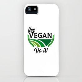 Yes Vegan Do It iPhone Case