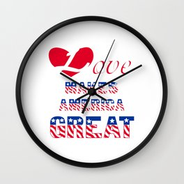 Love makes America great Wall Clock