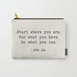 Start Where You are - Arthur Ashe Carry-All Pouch