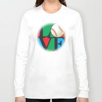 baseball Long Sleeve T-shirts featuring Love Baseball by Gary Grayson