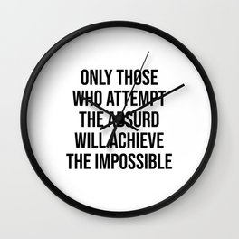 Only those who attempt the absurd will achieve the impossible - Albert Einstein Quote Wall Clock