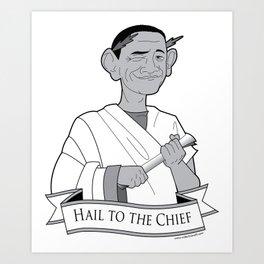 Hail the the Chief Art Print