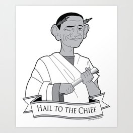 Hail the the Chief Art Print